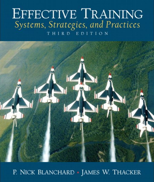 Solution Manual for Effective Training: Systems, Strategies and Practices, 3/E P. Nick Blanchard, James Thacker