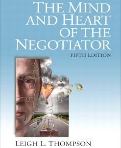 Test Bank for The Mind and Heart of the Negotiator 5/E 5th Edition Leigh Thompson