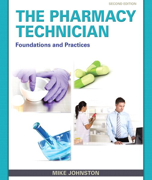 Solution Manual for Pharmacy Technician, The: Foundations and Practice, 2/E 2nd Edition Mike Johnston