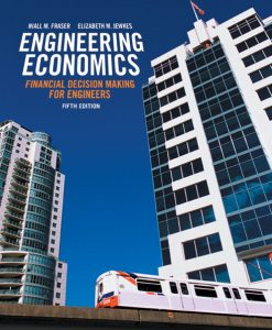 Solution Manual for Engineering Economics Financial Decision Making for Engineers 5th Edition by Fraser