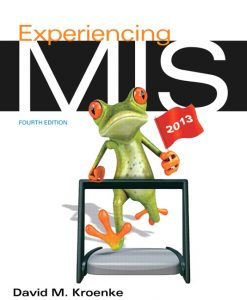 Test Bank for Experiencing MIS, 4/E 4th Edition David Kroenke