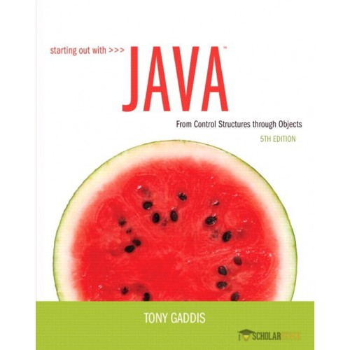 Test Bank for Starting Out with Java: From Control Structures through Objects, 5/E 5th Edition : 0132989999