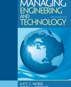 Solution Manual for Managing Engineering and Technology, 6/E 6th Edition Lucy C. Morse, Dan L. Babcock