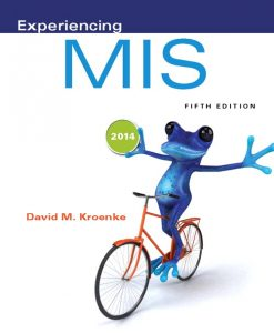 Test bank for Experiencing MIS, 5/E 5th Edition David M. Kroenke