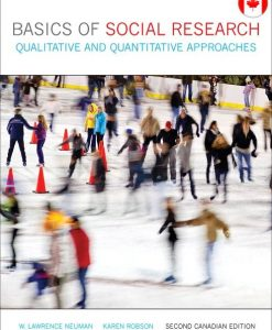 Test Bank for Basics of Social Research: Qualitative and Quantitative Approaches, Second Canadian Edition. Lawrence W Neuman , Karen Robson