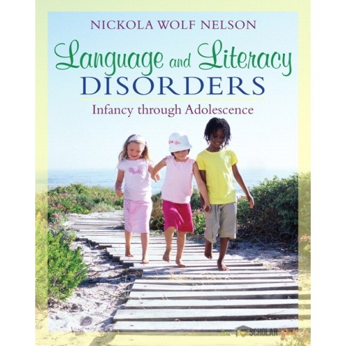 Solution Manual for Language and Literacy Disorders: Infancy through Adolescence : 0205501788