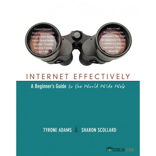 Solution Manual for Internet Effectively: A Beginner's Guide to the World Wide Web : 0321304292
