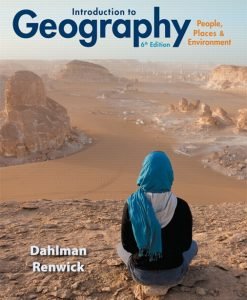 Solution Manual for Introduction to Geography: People, Places & Environment 6/E 6th Edition Carl H. Dahlman, William H. Renwick
