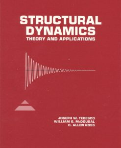 Solution Manual for Structural Dynamics: Theory and Applications Joseph W. Tedesco, William G. McDougal, C. Allen Ross