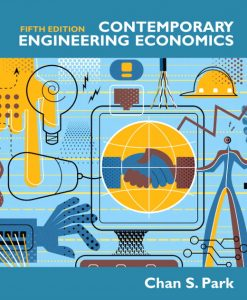Solution Manual for Contemporary Engineering Economics 5th Edition by Park