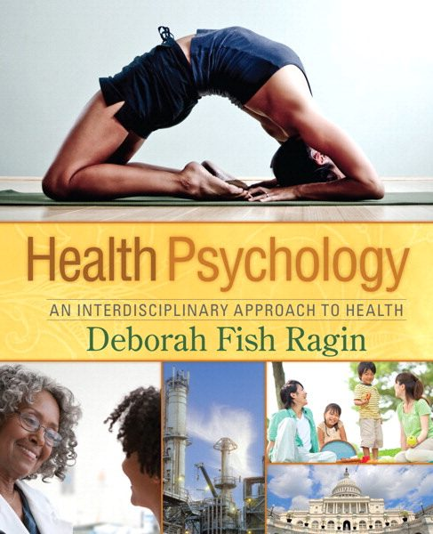 Test Bank for Health Psychology An Interdisciplinary Approach to Health 1st Edition by Ragin