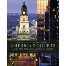 Solution Manual for Americas Courts and the Criminal Justice System, 11th Edition