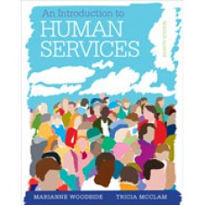 Solution Manual for An Introduction to the Human Services, 8th Edition
