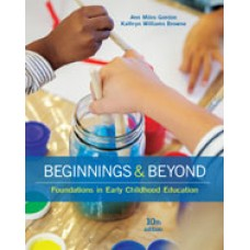 Solution Manual for Beginnings & Beyond Foundations in Early Childhood Education, 10th Edition