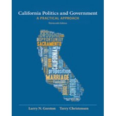 Solution Manual for California Politics and Government A Practical Approach, 13th Edition