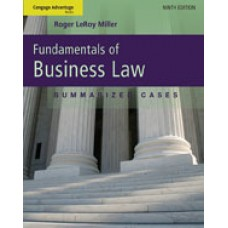 Solution Manual for Cengage Advantage Books Fundamentals of Business Law Summarized Cases, 9th Edition