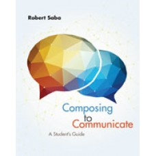 Solution Manual for Composing to Communicate A Students Guide, 1st Edition
