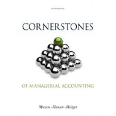 Solution Manual for Cornerstones of Managerial Accounting, 5th Edition