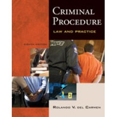 Solution Manual for Criminal Procedure Law and Practice, 8th Edition