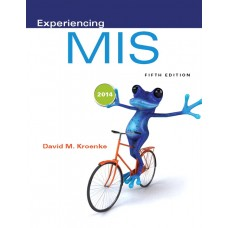 Solution Manual for Experiencing MIS Plus 2014 MyMISLab with Pearson eText — Package, 5/E – David M. Kroenke