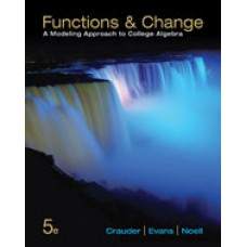 Solution Manual for Functions and ChangeA Modeling Approach to College Algebra, 5th Edition