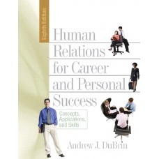 Solution Manual for Human Relations for Career and Personal Success: Concepts, Applications, and Skills, 8/E – Andrew J. DuBrin