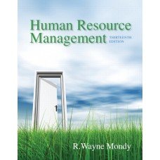 Solution Manual for Human Resource Management Plus 2014 MyManagementLab with Pearson eText — Package, 13/E – R. Wayne Dean Mondy