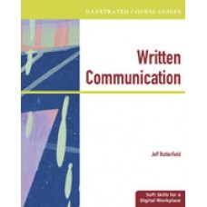 Solution Manual for Illustrated Course Guides Written Communication – Soft Skills for a Digital Workplace, 1st Edition