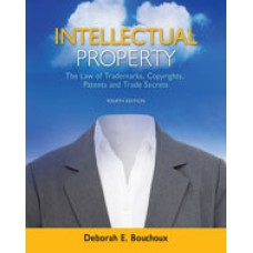 Solution Manual for Intellectual Property The Law of Trademarks, Copyrights, Patents, and Trade Secrets, 4th Edition