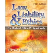 Solution Manual for Law, Liability, and Ethics for Medical Office Professionals, 5th Edition