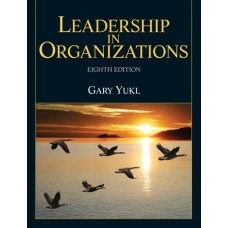 Solution Manual for Leadership in Organizations, 8/E – Gary A. Yukl