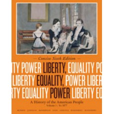 Solution Manual for Liberty, Equality, Power A History of the American People, Volume I To 1877, Concise Edition, 6th Edition