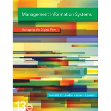Solution Manual for Management Information Systems: Managing the Digital Firm Plus 2014 MyMISLab with Pearson eText — Package, 13/E – Kenneth C. Laudon & Jane P. Laudon