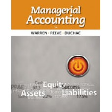 Solution Manual for Managerial Accounting, 12th Edition