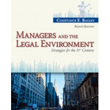 Solution Manual for Managers and the Legal Environment Strategies for the 21st Century, 8th Edition