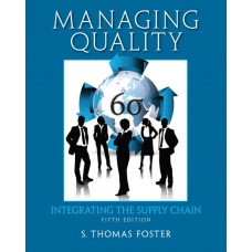 Solution Manual for Managing Quality: Integrating the Supply Chain, 5/E – S. Thomas Foster