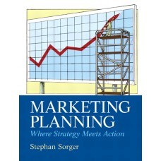Solution Manual for Marketing Planning – Stephan Sorger