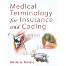 Solution Manual for Medical Terminology for Insurance and Coding, 1st Edition