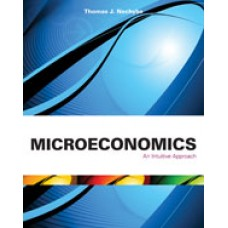 Solution Manual for Microeconomics An Intuitive Approach, 1st Edition