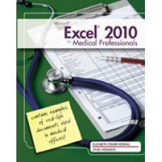 Solution Manual for Microsoft Excel 2010 for Medical Professionals, 1st Edition
