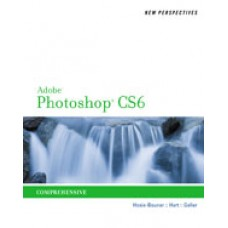 Solution Manual for New Perspectives on Adobe Photoshop CS6, Comprehensive, 1st Edition