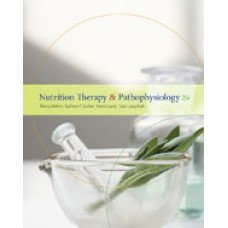 Solution Manual for Nutrition Therapy and Pathophysiology, 2nd Edition