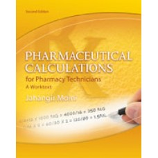 Solution Manual for Pharmaceutical Calculations for Pharmacy Technicians A Worktext, 2nd Edition