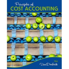 Solution Manual for Principles of Cost Accounting, 16th Edition
