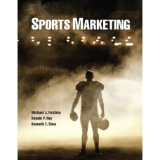 Solution Manual for Sports Marketing – Michael Fetchko, Donald Roy & Kenneth E. Clow