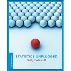 Solution Manual for Statistics Unplugged, 4th Edition