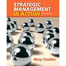 Solution Manual for Strategic Management in Action, 6/E – Mary A. Coulter