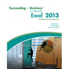Solution Manual for Succeeding in Business with Microsoft Excel 2013 A Problem-Solving Approach, 1st Edition