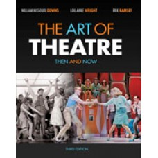 Solution Manual for The Art of Theatre Then and Now, 3rd Edition