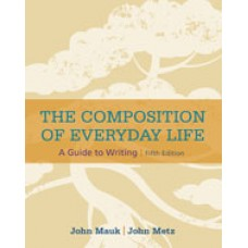 Solution Manual for The Composition of Everyday Life, 5th Edition